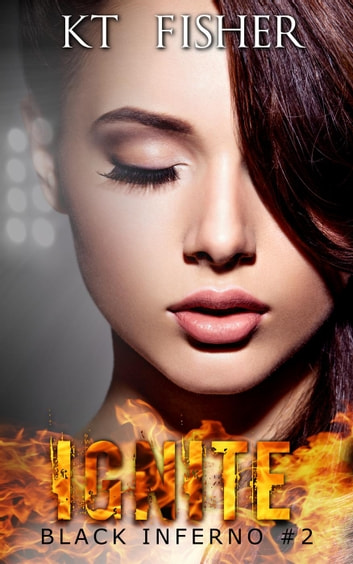 Ignite - Black Inferno, #2 ebook by K.T Fisher