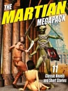 The Martian Megapack ebook by Edgar Rice Burroughs,Garrett P. Serviss,Edwin L. Arnold,StanleyG . Weinbaum,Frank Belknap Long Moore,Leigh Brackett