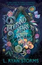 A Thousand Years to Wait ebook by