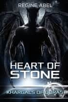 Heart of Stone (Khargals of Duras Book 3) ebook by Regine Abel