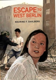 Escape to West Berlin ebook by Maurine F. Dahlberg
