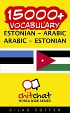 15000+ Vocabulary Estonian - Arabic ebook by Gilad Soffer