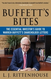 Buffett's Bites: The Essential Investor's Guide to Warren Buffett's Shareholder Letters ebook by L.J. Rittenhouse