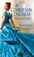 The Courtesan Duchess ebook by Joanna Shupe