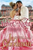 Velvet Night (Author's Cut Edition) - Historical Romance ebook by Jo Goodman