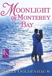 Moonlight on Monterey Bay - A Loveswept Classic Romance ebook by Sally Goldenbaum
