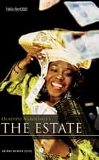 The Estate ebook by Oladipo Agboluaje