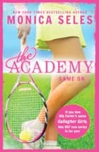 The Academy: Game On ebook by Monica Seles, James LaRosa