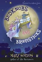 Bedknobs and Broomsticks ebook by Mary Norton, Anthony Lewis