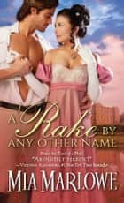 A Rake by Any Other Name ebook by