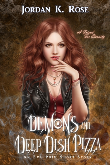 Demons and Deep Dish Pizza - A Funny Vampire Romance Short Story ebook by Jordan K. Rose