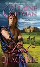 Lord of the Black Isle ebook by Elaine Coffman