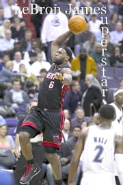 Lebron James: Superstar ebook by Brian Douglas