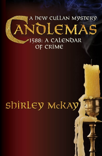 Candlemas - The Crackling House ebook by Shirley McKay