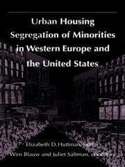 Urban Housing Segregation of Minorities in Western Europe and the United States ebook by Kobo.Web.Store.Products.Fields.ContributorFieldViewModel