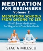 Meditation For Beginners Volume 2 Mediation Schools From Qigong To Zen Mindfulness Meditation For Beginners Complete Guide - Meditation Guides ebook by Stacie Milescu