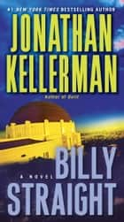 Billy Straight - A Novel ebook by Jonathan Kellerman