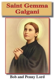 Saint Gemma Galgani ebook by Bob Lord,Penny Lord