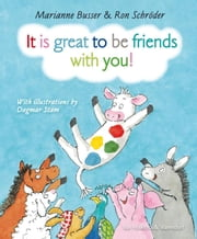 It is great to be friends with you! ebook by Marianne Busser, Ron Schröder, Dagmar Stam