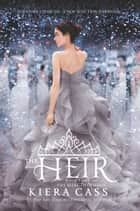 The Heir ekitaplar by Kiera Cass