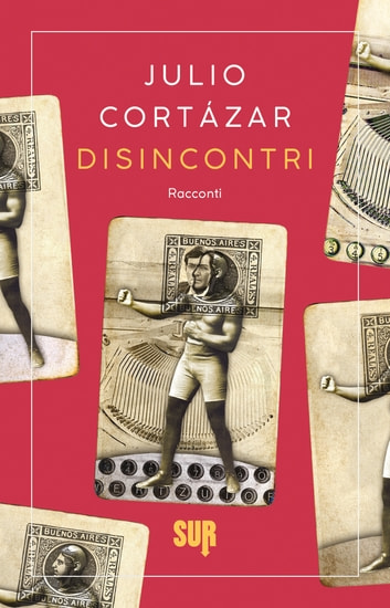 Disincontri ebook by Julio Cortázar