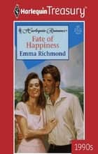 Fate of Happiness ebook by Emma Richmond