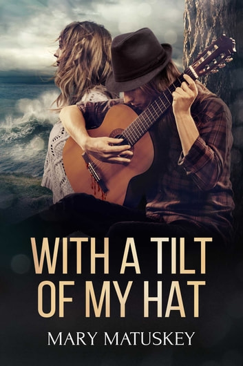 With a Tilt of My Hat ebook by Mary Matuskey