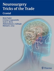 Neurosurgery Tricks of the Trade - Cranial - Cranial ebook by Remi Nader,Cristian Gragnaniello,Scott C Berta
