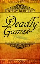 Deadly Games (The Emperor's Edge Book 3) eBook par Lindsay Buroker