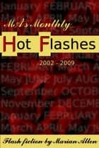MA's Monthly Hot Flashes: 2002-2009 ebook by Marian Allen