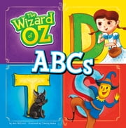The Wizard of Oz ABCs ebook by Jeni Wittrock,Timothy Dean Banks