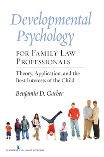 Developmental psychology for family law professionals ebook by dr developmental psychology for family law professionals theory application and the best interests of the fandeluxe Image collections