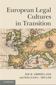 European Legal Cultures in Transition ebook by Åse B. Grødeland,William L. Miller