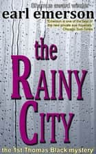 The Rainy City ebook by Earl Emerson