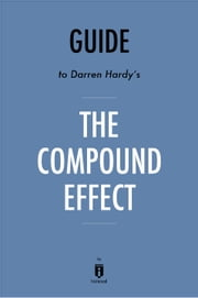 Guide to Darren Hardy's The Compound Effect by Instaread ebook by Instaread