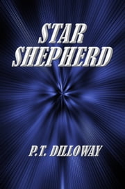 Star Shepherd ebook by PT Dilloway