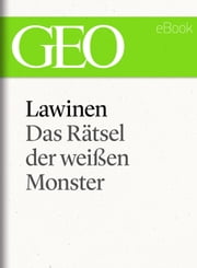 Lawinen: Das Rätsel der weißen Monster (GEO eBook Single) ebook by GEO Magazin,GEO eBook,GEO