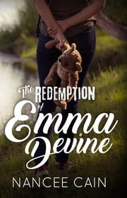 The Redemption of Emma Devine - A Pine Bluff Novel ebook by Nancee Cain