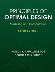Principles of Optimal Design - Modeling and Computation ebook by Kobo.Web.Store.Products.Fields.ContributorFieldViewModel