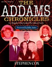 Addams Chronicles - An Altogether Ooky Look at the Addams Family ebook by Stephen Cox