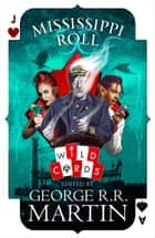 Mississippi Roll (Wild Cards) ekitaplar by George R.R. Martin