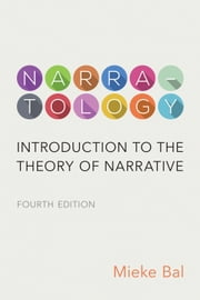 Narratology - Introduction to the Theory of Narrative, Fourth Edition ebook by Mieke Bal