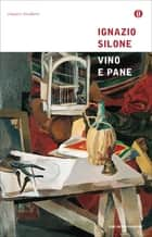 Vino e pane ebook by Ignazio Silone