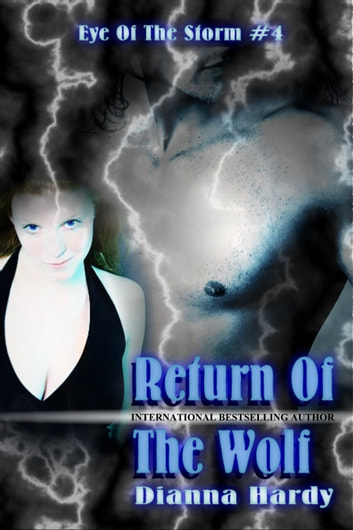Return Of The Wolf - (Eye Of The Storm #4) ebook by Dianna Hardy