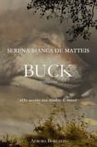 Buck ebook by Serena Bianca De Matteis