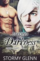 Beyond the Darkness ebook by Stormy Glenn