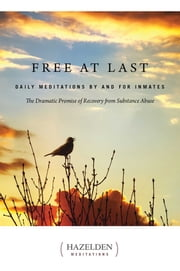 Free at Last - Daily Meditations by and for Inmates ebook by Anonymous