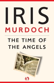 The Time of the Angels ebook by Iris Murdoch