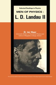 Men of Physics: L.D. Landau: Thermodynamics, Plasma Physics and Quantum Mechanics ebook by Ter Haar, D.