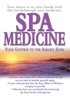 Spa Medicine - Your Gateway to the Ageless Zone ebook by Jorge Suarez-Menendez, M.D., Graham Simpson,...